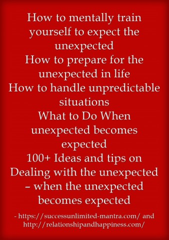 100+ Ideas and tips on Dealing with the unexpected – when the unexpected becomes expected